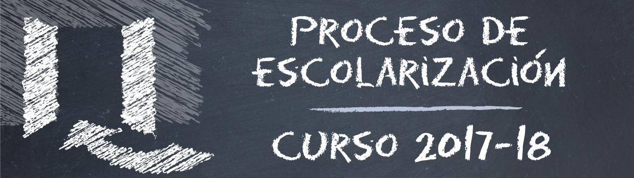 Proceso de escolarización 2017-18